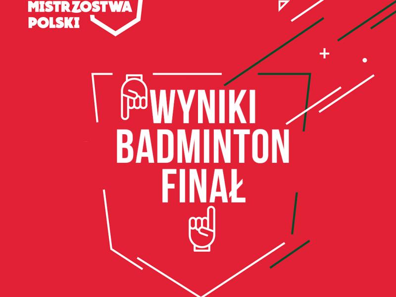 Wyniki AMP Badminton Finał
