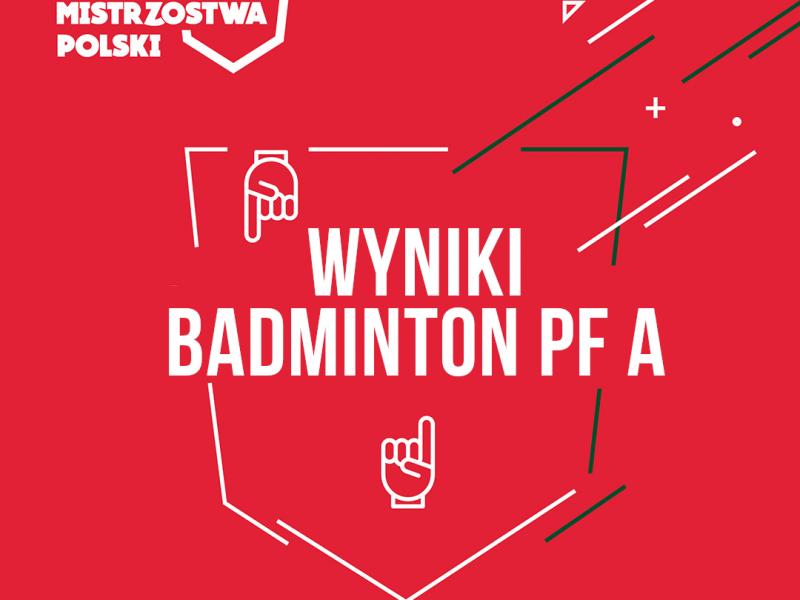 Wyniki AMP Badminton PF A